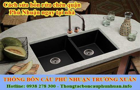 Sửa bồn rửa chén quận Phú Nhuận hiệu quả nhanh chóng
