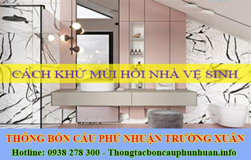 Dịch vụ khử mùi hôi cống mùi hôi toilet nhà vệ sinh Quận Phú Nhuận Trường Xuân.